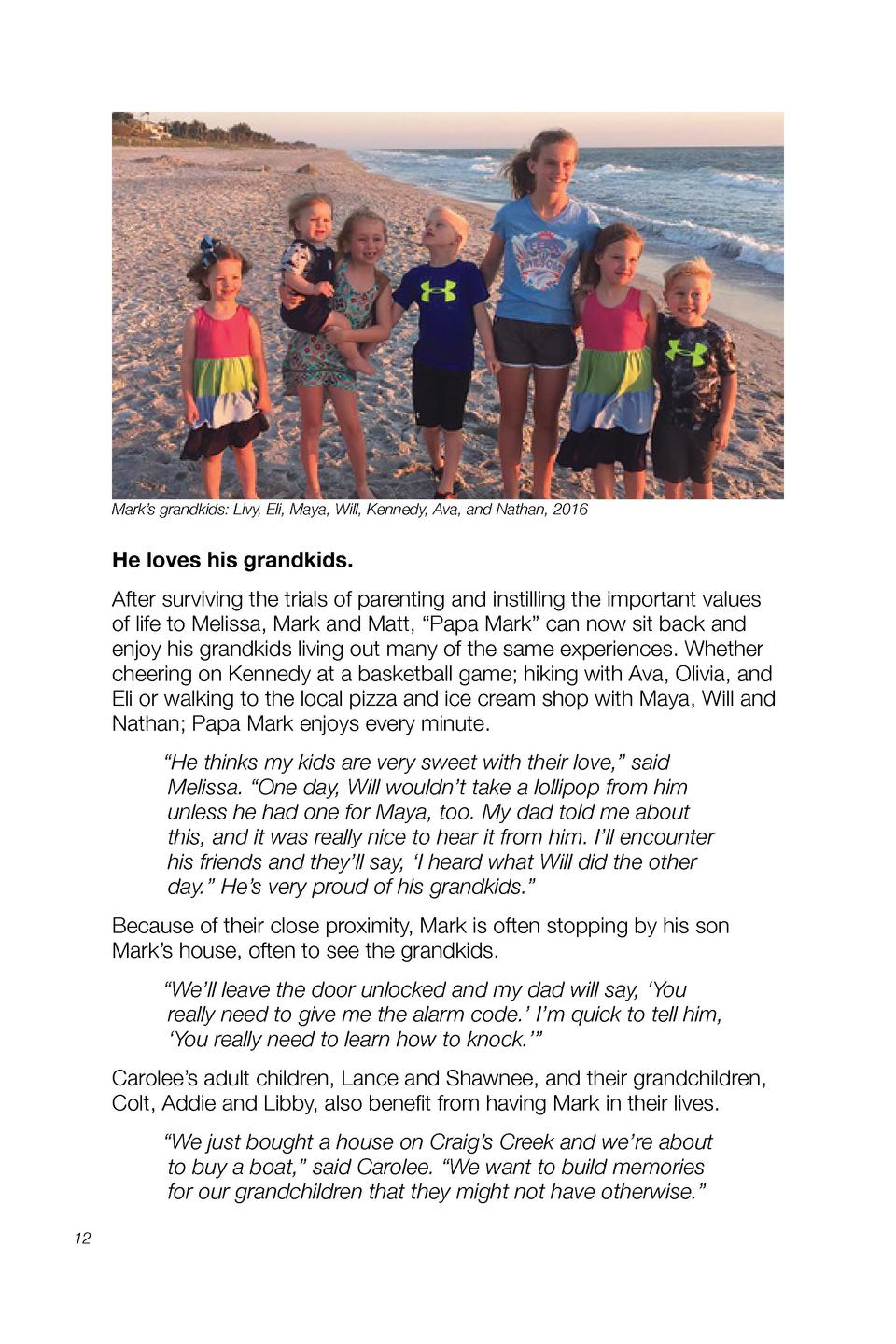 Mark   s grandkids  Livy, Eli, Maya, Will, Kennedy, Ava, and Nathan, 2016  He loves his grandkids. After surviving the tri...
