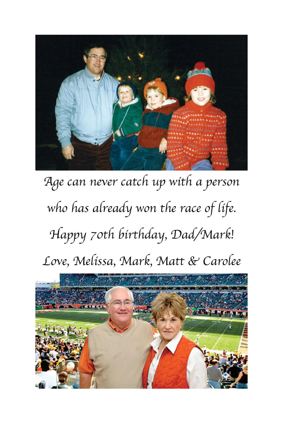 Age can never catch up with a person who has already won the race of life. Happy 70th birthday, Dad Mark  Love, Melissa, M...