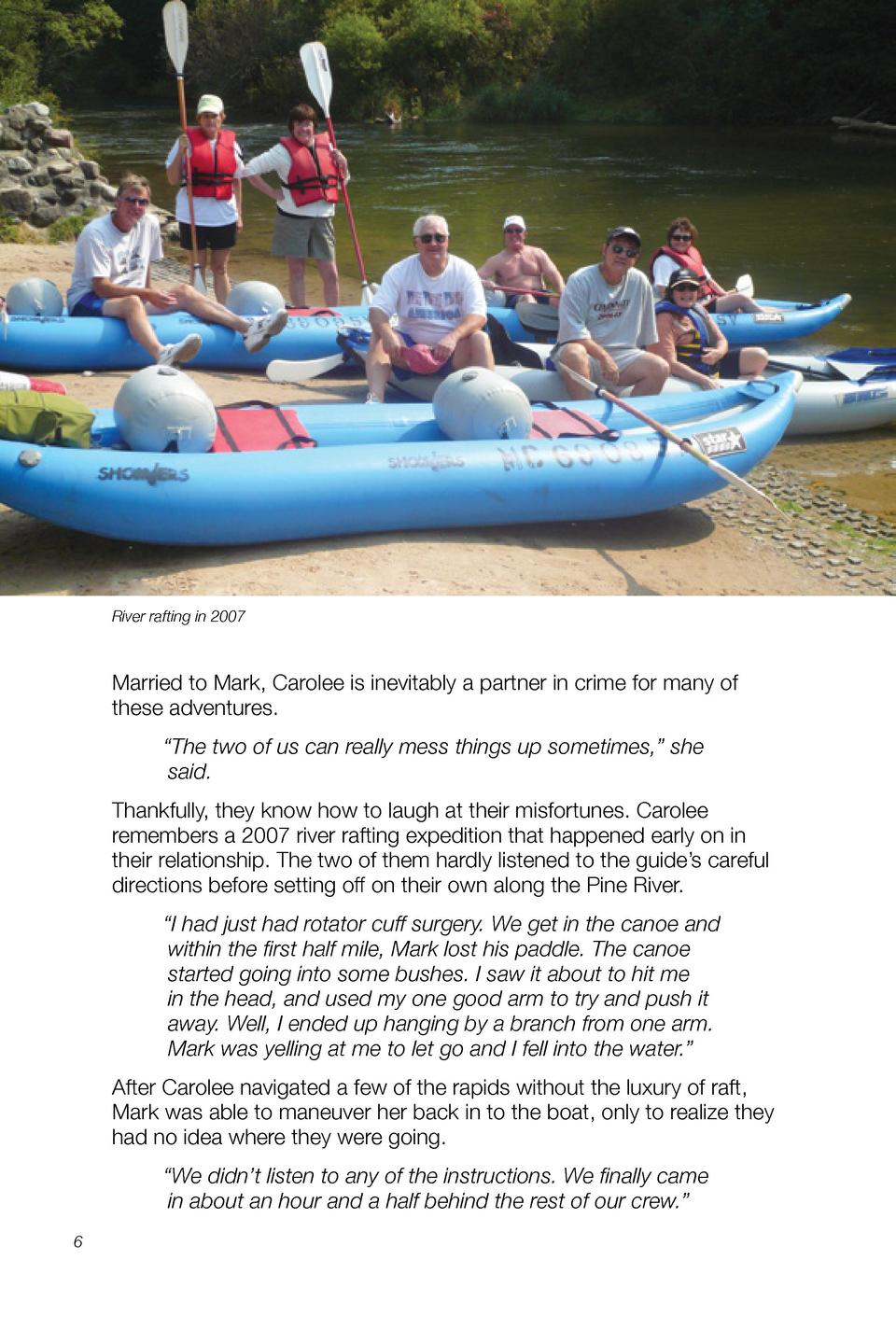River rafting in 2007  Married to Mark, Carolee is inevitably a partner in crime for many of these adventures.    The two ...